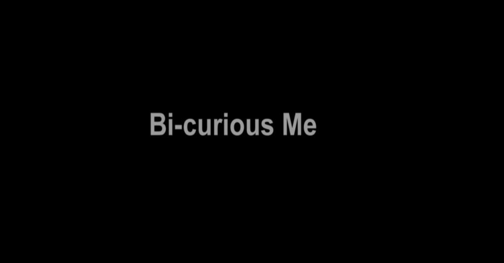 bi-curious me