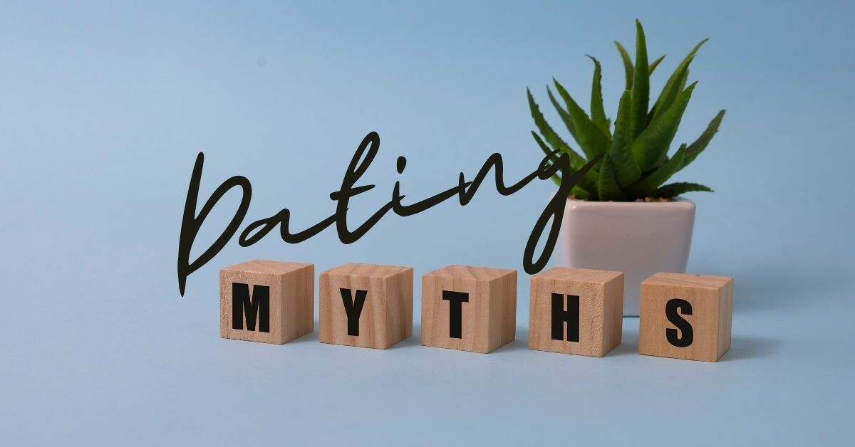 Busting Dating Myths On The Road To Healthy Love