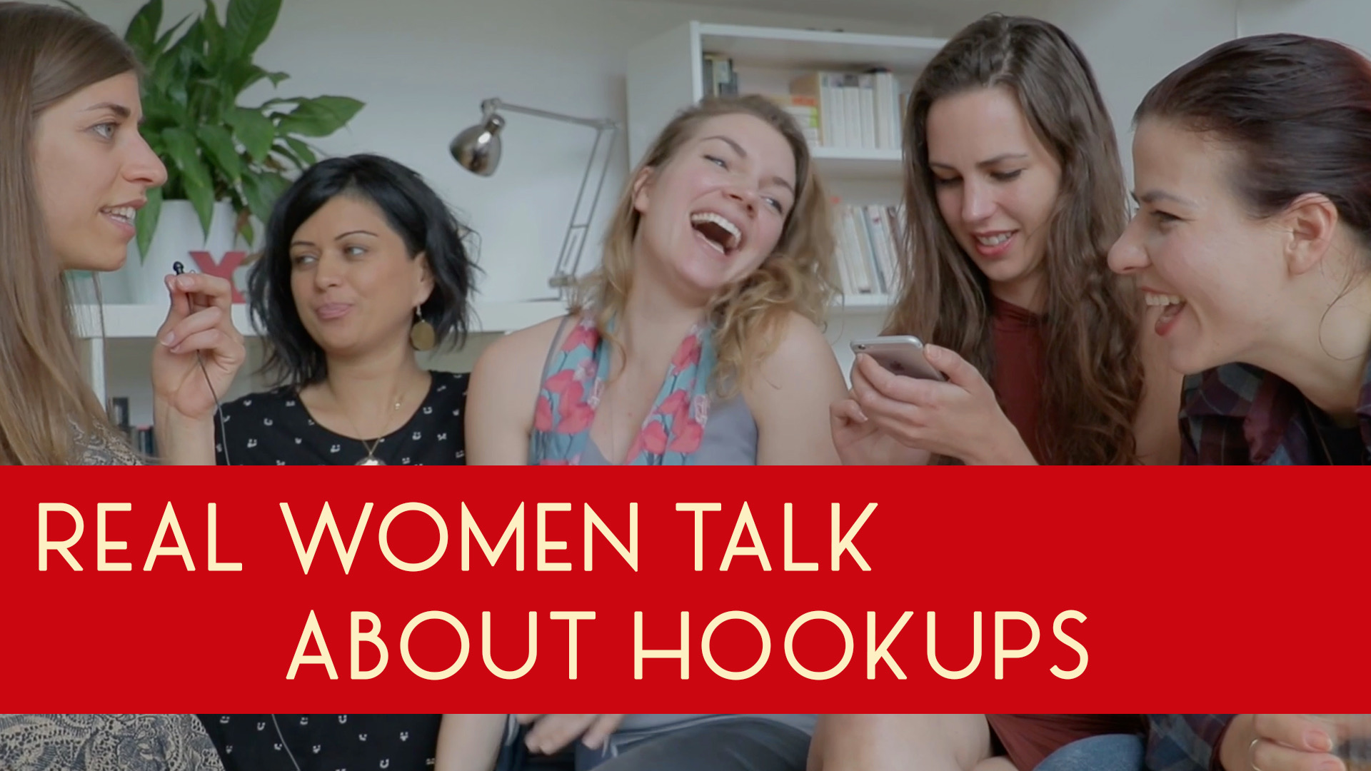 Real Women Talk About Hookups